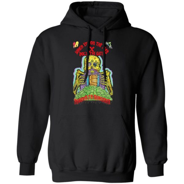 When I'm On The Way Hold The Gate Remember To Remember T-Shirts, Hoodies, Sweater Apparel 9
