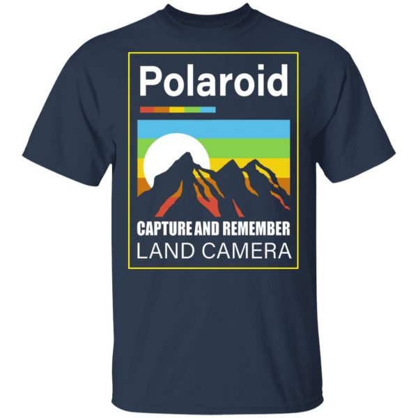 Polaroid Capture And Remember Land Camera T-Shirts, Hoodies, Sweater Apparel 5