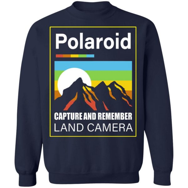 Polaroid Capture And Remember Land Camera T-Shirts, Hoodies, Sweater Apparel 14