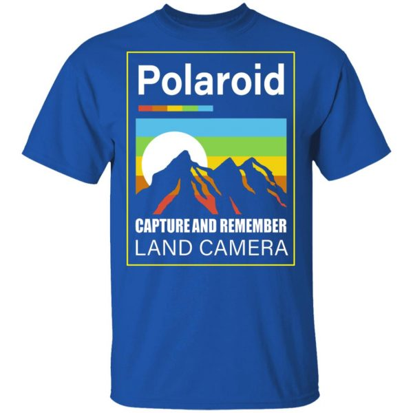 Polaroid Capture And Remember Land Camera T-Shirts, Hoodies, Sweater Apparel 6