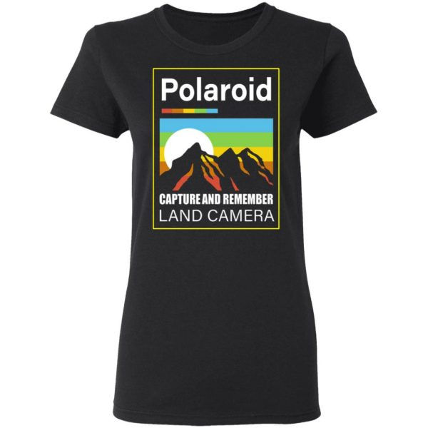 Polaroid Capture And Remember Land Camera T-Shirts, Hoodies, Sweater Apparel 7