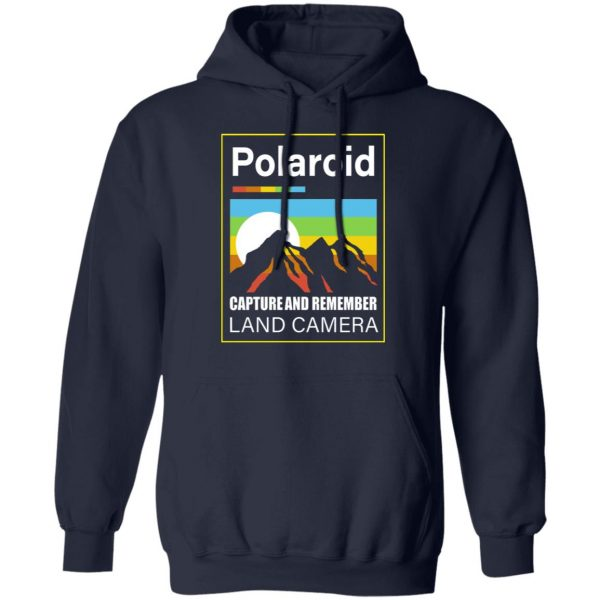 Polaroid Capture And Remember Land Camera T-Shirts, Hoodies, Sweater Apparel 10