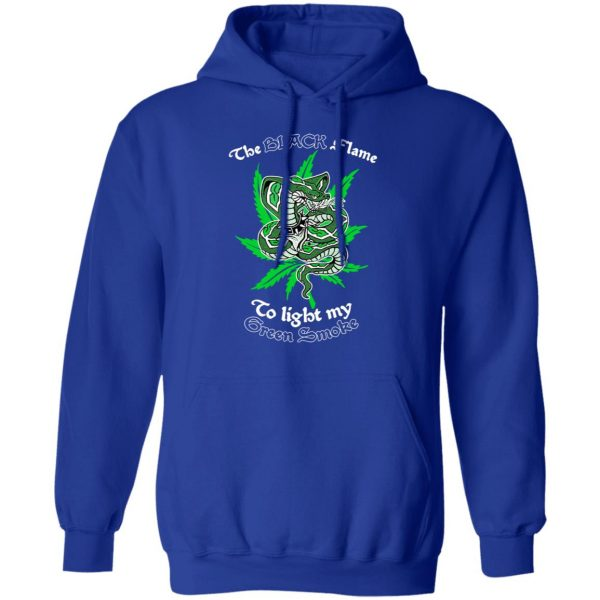 The Black Flame To Light My Green Smoke T-Shirts, Hoodies, Sweater Apparel 12
