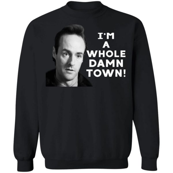 I'm A Whole Dawn Town Twin Peaks T-Shirts, Hoodies, Sweater Apparel 13