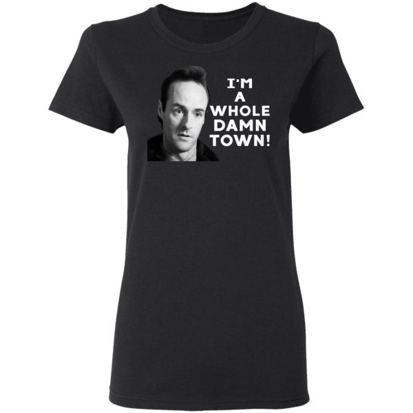 I'm A Whole Dawn Town Twin Peaks T-Shirts, Hoodies, Sweater Apparel 7