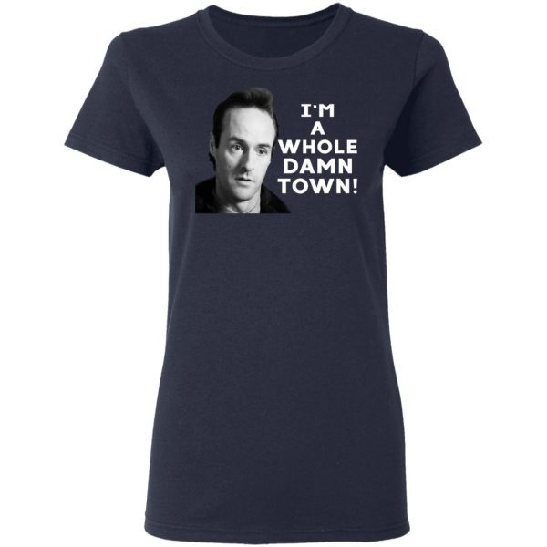 I'm A Whole Dawn Town Twin Peaks T-Shirts, Hoodies, Sweater Apparel 8