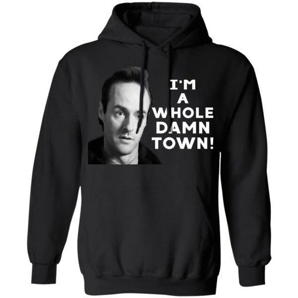 I'm A Whole Dawn Town Twin Peaks T-Shirts, Hoodies, Sweater Apparel 9