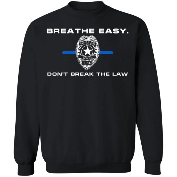 Breathe Easy Don't Break The Law T-Shirts, Hoodies, Sweater Apparel 13
