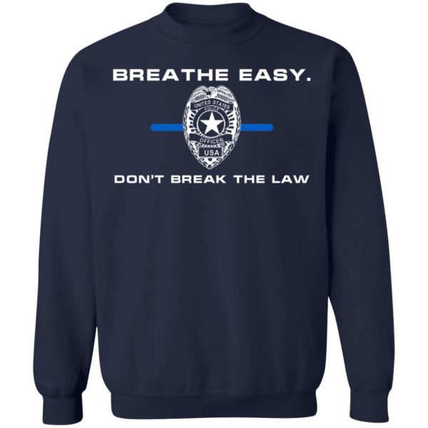 Breathe Easy Don't Break The Law T-Shirts, Hoodies, Sweater Apparel 14