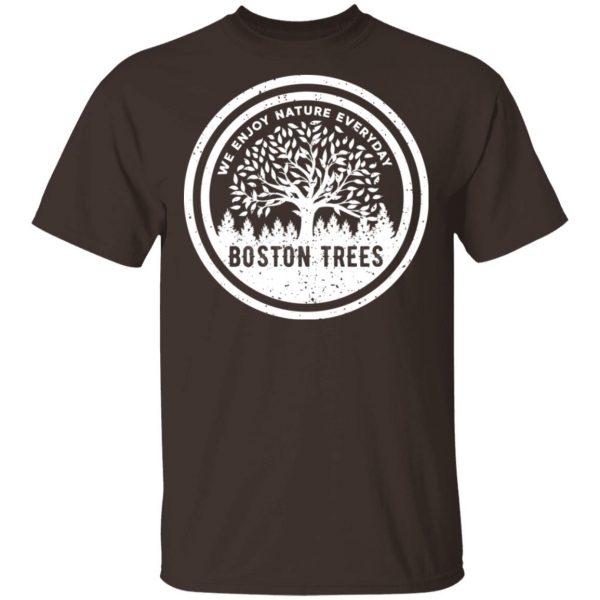 BostonTrees We Enjoy Nature Everyday T-Shirts, Hoodies, Sweater Apparel 4