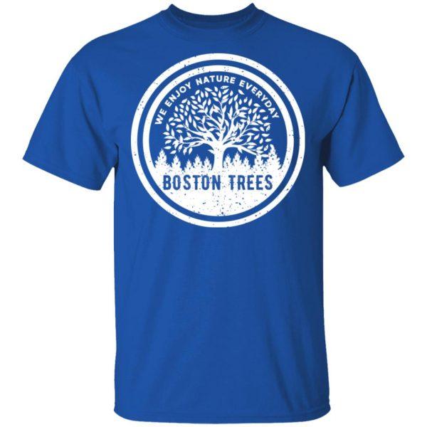 BostonTrees We Enjoy Nature Everyday T-Shirts, Hoodies, Sweater Apparel 6