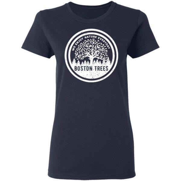 BostonTrees We Enjoy Nature Everyday T-Shirts, Hoodies, Sweater Apparel 8