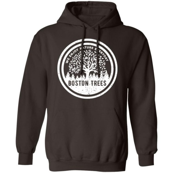 BostonTrees We Enjoy Nature Everyday T-Shirts, Hoodies, Sweater Apparel 11