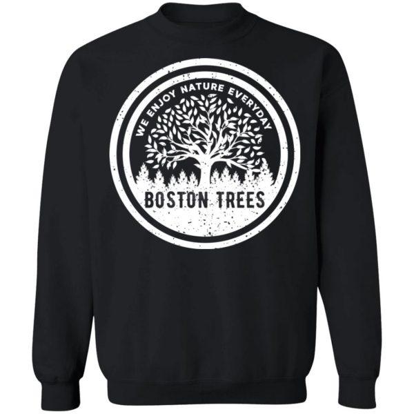 BostonTrees We Enjoy Nature Everyday T-Shirts, Hoodies, Sweater Apparel 13