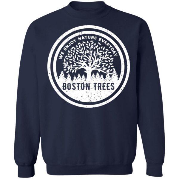 BostonTrees We Enjoy Nature Everyday T-Shirts, Hoodies, Sweater Apparel 14