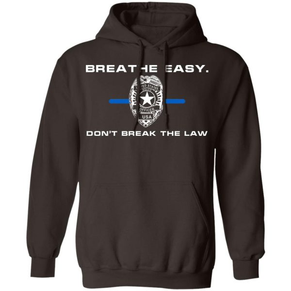 Breathe Easy Don't Break The Law T-Shirts, Hoodies, Sweater Apparel 11