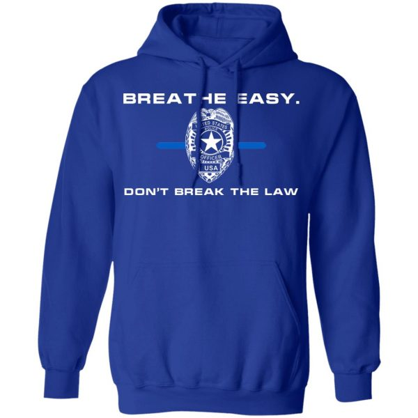 Breathe Easy Don't Break The Law T-Shirts, Hoodies, Sweater Apparel 12