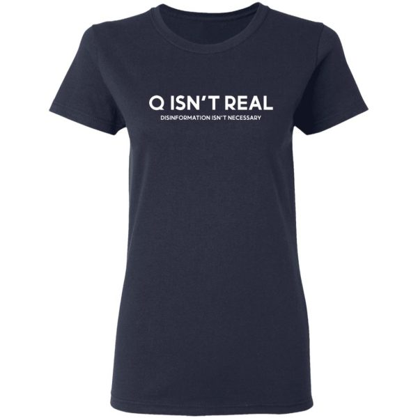 Q Isn't Real Disinformation Isn't Necessary T-Shirts, Hoodies, Sweatshirt Apparel 8