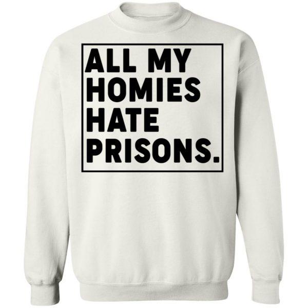 All My Homies Hate Prisons T-Shirts, Hoodies, Sweatshirt Apparel 13