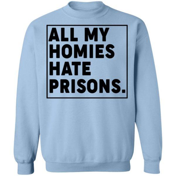 All My Homies Hate Prisons T-Shirts, Hoodies, Sweatshirt Apparel 14