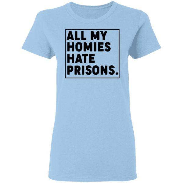 All My Homies Hate Prisons T-Shirts, Hoodies, Sweatshirt Apparel 6
