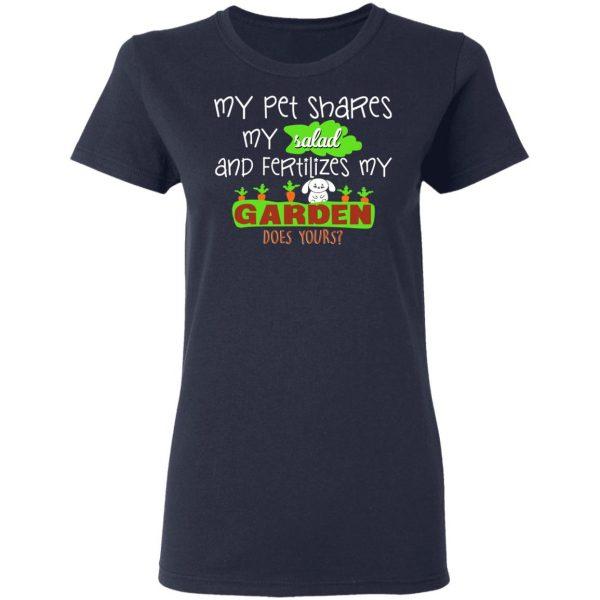 My Pet Shares My Salad And Fertilizes My Garden T-Shirts, Hoodies, Sweatshirt Apparel 8