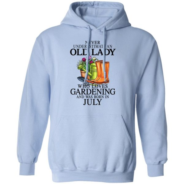 Never Underestimate An Old Lady Who Loves Gardening And Was Born In July T-Shirts, Hoodies, Sweatshirt Apparel 11