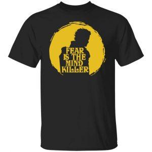 Fear Is The Mind Killer Dune T-Shirts, Hoodies, Sweatshirt Apparel
