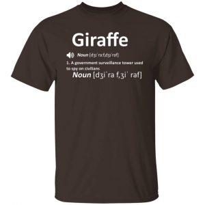 Giraffe Noun A Government Surveillance Tower Used To Spy On Civilians T-Shirts, Hoodies, Sweatshirt Apparel 2