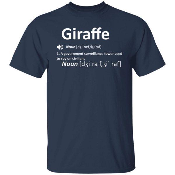 Giraffe Noun A Government Surveillance Tower Used To Spy On Civilians T-Shirts, Hoodies, Sweatshirt Apparel 5
