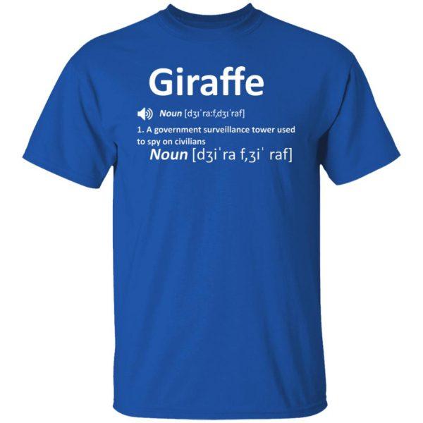 Giraffe Noun A Government Surveillance Tower Used To Spy On Civilians T-Shirts, Hoodies, Sweatshirt Apparel 6