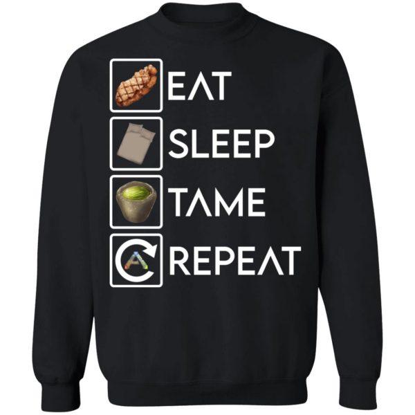 Eat Sleep Tame Repeat Ark Survival Evolved T-Shirts, Hoodies, Sweatshirt Apparel 13