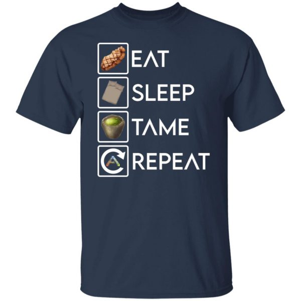 Eat Sleep Tame Repeat Ark Survival Evolved T-Shirts, Hoodies, Sweatshirt Apparel 5