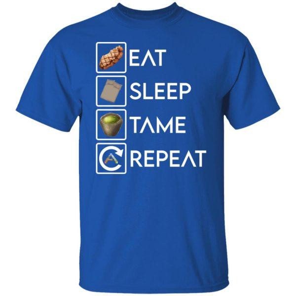 Eat Sleep Tame Repeat Ark Survival Evolved T-Shirts, Hoodies, Sweatshirt Apparel 6