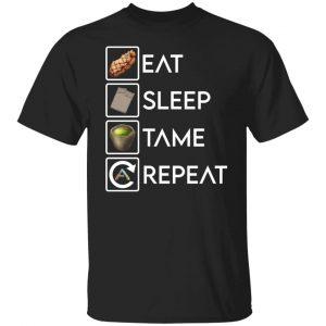 Eat Sleep Tame Repeat Ark Survival Evolved T-Shirts, Hoodies, Sweatshirt Apparel