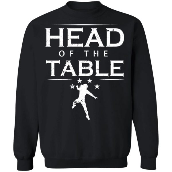 Head Of The Table Roman Reigns T-Shirts, Hoodies, Sweatshirt Apparel 13