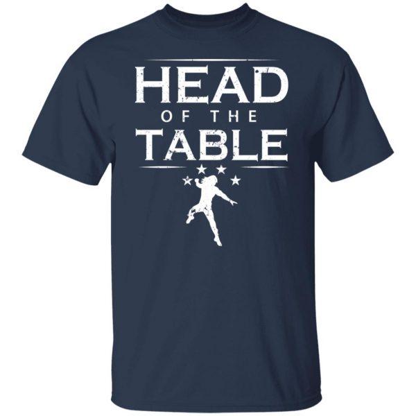 Head Of The Table Roman Reigns T-Shirts, Hoodies, Sweatshirt Apparel 5