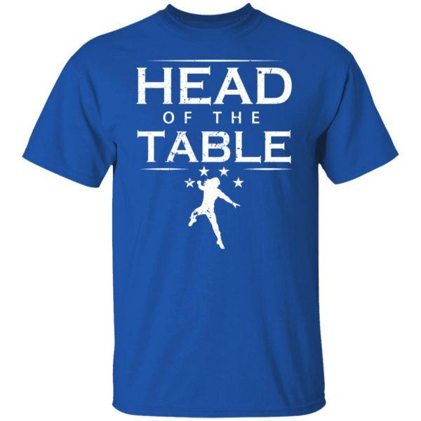 Head Of The Table Roman Reigns T-Shirts, Hoodies, Sweatshirt Apparel 6