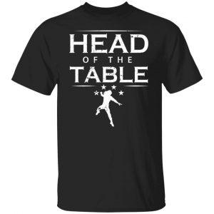 Head Of The Table Roman Reigns T-Shirts, Hoodies, Sweatshirt Apparel