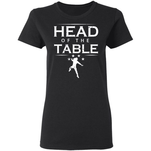 Head Of The Table Roman Reigns T-Shirts, Hoodies, Sweatshirt Apparel 7