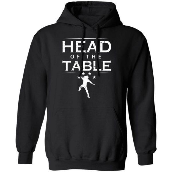 Head Of The Table Roman Reigns T-Shirts, Hoodies, Sweatshirt Apparel 9