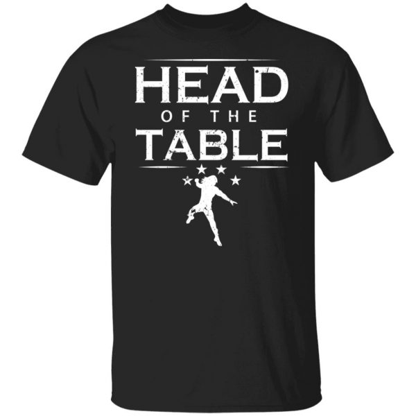 Head Of The Table Roman Reigns T-Shirts, Hoodies, Sweatshirt Apparel 3
