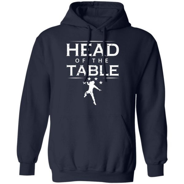 Head Of The Table Roman Reigns T-Shirts, Hoodies, Sweatshirt Apparel 10