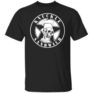 Knuckle Sandwich T-Shirts, Hoodies, Sweatshirt Apparel