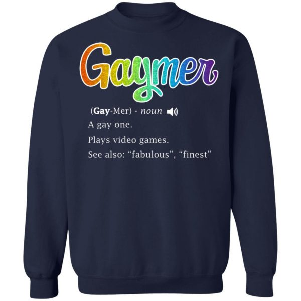 Gaymer Gaymer Noun A Gay One Plays Video Games T-Shirts, Hoodies, Sweatshirt Apparel 14