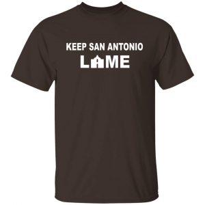 Keep San Antonio Lame T-Shirts, Hoodies, Sweatshirt Apparel 2