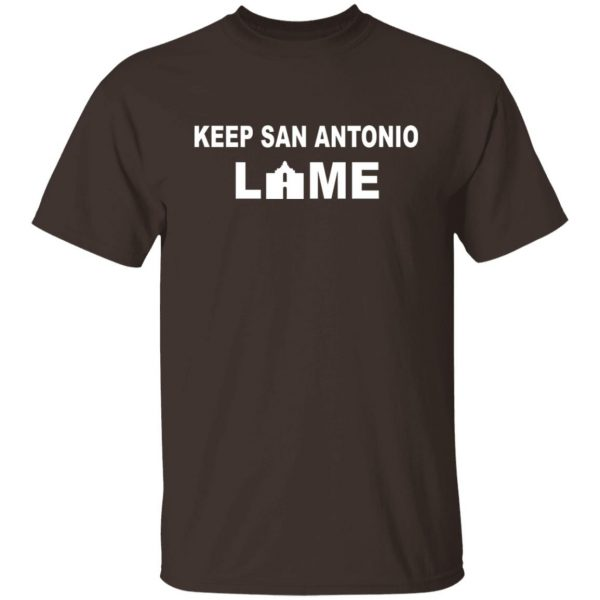 Keep San Antonio Lame T-Shirts, Hoodies, Sweatshirt Apparel 4