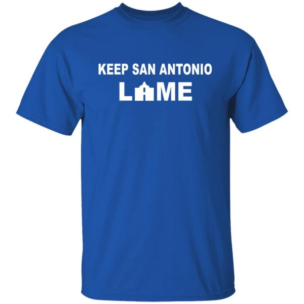 Keep San Antonio Lame T-Shirts, Hoodies, Sweatshirt Apparel 6