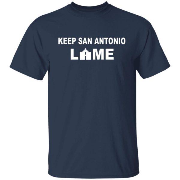 Keep San Antonio Lame T-Shirts, Hoodies, Sweatshirt Apparel 5