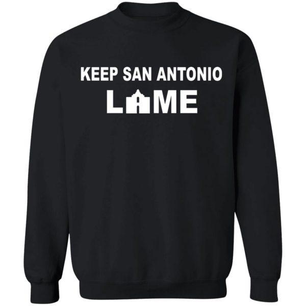 Keep San Antonio Lame T-Shirts, Hoodies, Sweatshirt Apparel 13